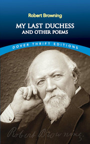 My Last Duchess and Other Poems by Robert Browning, 9780486277837