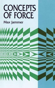 Concepts of Force by Max Jammer, 9780486406893