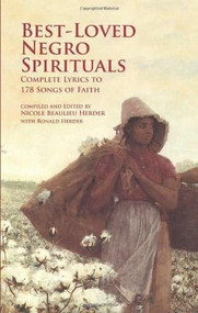 Best-Loved Negro Spirituals (Complete Lyrics to 178 Songs of Faith) by Nicole Beaulieu Herder, Ronald Herder, 9780486416779