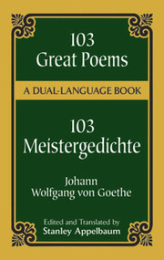 103 Great Poems (A Dual-Language Book) by Johann Wolfgang von Goethe, 9780486406671