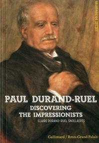 Paul Durand-Ruel (Discovering Impressionists) by Claire Durand-Ruel Snollaerts, 9782070149056
