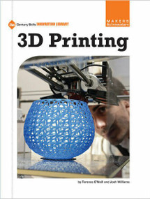 3D Printing - 9781624312700 by Terence O'Neill, Josh Williams, 9781624312700