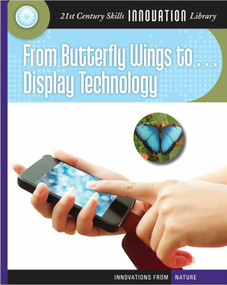 From Butterfly Wings to Display Technology - 9781624317606 by Josh Gregory, 9781624317606