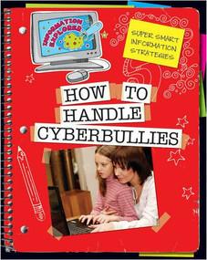 How to Handle Cyberbullies - 9781624312595 by Ann Truesdell, Kathleen Petelinsek, 9781624312595