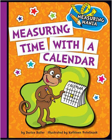Measuring Time with a Calendar - 9781624316760 by Darice Bailer, Kathleen Petelinsek, 9781624316760