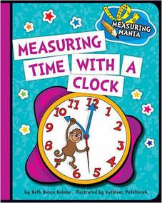 Measuring Time with a Clock - 9781624316777 by Beth Bence Reinke, Kathleen Petelinsek, 9781624316777