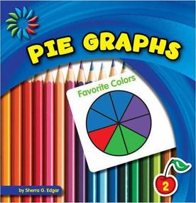 Pie Graphs - 9781624314704 by Sherra G. Edgar, 9781624314704