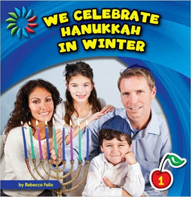 We Celebrate Hanukkah in Winter - 9781631376559 by Rebecca Felix, 9781631376559