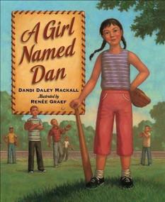 A Girl Named Dan by Dandi Daley Mackall, Renée Graef, 9781585363513