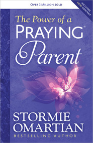 The Power of a Praying® Parent by Stormie Omartian, 9780736957670