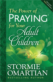 The Power of Praying® for Your Adult Children by Stormie Omartian, 9780736957922