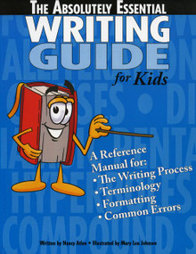 The Absolutely Essential Writing Guide by Nancy Atlee, 9781593630409