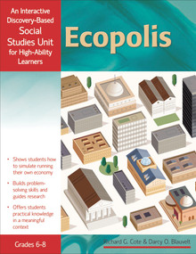 Ecopolis (An Interactive Discovery-Based Economics Unit for High-Ability Learners) by Darcy Blauvelt, Richard Cote, 9781593637071