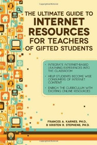 The Ultimate Guide to Internet Resources for Teachers of Gifted Students by Frances Karnes, Kristen Stephens, 9781593639693