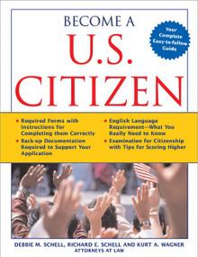 Become a U.S. Citizen by Kurt A Wagner, Debbie M Schell, Richard E Schell, Kurt A Wagner, 9781572485976