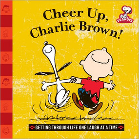 Cheer Up, Charlie Brown! (Getting Through Life One Laugh at a Time) by Charles Schulz, 9781492600923