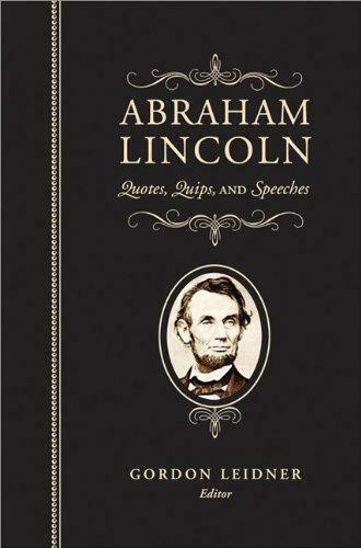 Abraham Lincoln (Quotes, Quips, and Speeches) (Miniature Edition) by Abraham Lincoln, Gordon Leidner, 9781581826777