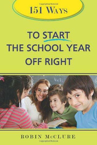 151 Ways to Start the School Year Off Right (Miniature Edition) by Robin McClure, 9781402215186