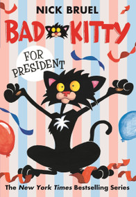 Bad Kitty for President - 9781250010162 by Nick Bruel, 9781250010162