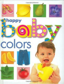 Happy Baby: Colors (St. Martin's Press) by Roger Priddy, 9780312491949