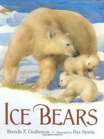 Ice Bears (Henry Holt and Co. (BYR)) by Brenda Z. Guiberson, Ilya Spirin, 9780805076073
