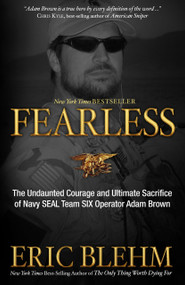 Fearless (The Undaunted Courage and Ultimate Sacrifice of Navy SEAL Team SIX Operator Adam Brown) by Eric Blehm, 9780307730701