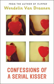 Confessions of a Serial Kisser by Wendelin Van Draanen, 9780375842498