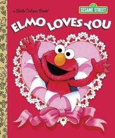 Elmo Loves You (Sesame Street) - 9780385372831 by Sarah Albee, Maggie Swanson, 9780385372831