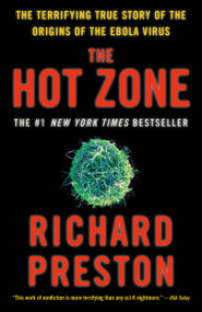 The Hot Zone (The Terrifying True Story of the Origins of the Ebola Virus) - 9780385495226 by Richard Preston, 9780385495226