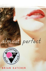 Almost Perfect by Brian Katcher, 9780385736657