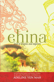 China: Land of Dragons and Emperors (The Fascinating Culture and History of China) by Adeline Yen Mah, 9780385737494