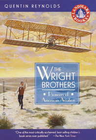 The Wright Brothers (Pioneers of American Aviation) by Quentin Reynolds, 9780394847009