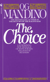 The Choice (A Surprising New Message of Hope) by Og Mandino, 9780553245769