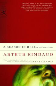 A Season in Hell & Illuminations - 9780679643272 by Arthur Rimbaud, Wyatt Mason, 9780679643272