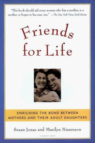 Friends for Life (Enriching the Bond between Mothers and Their Adult Daughters) - 9780156005913 by Susan Jonas, Marilyn Nissenson, 9780156005913