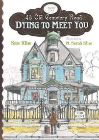 Dying to Meet You - 9780547398488 by Kate Klise, M. Sarah Klise, 9780547398488