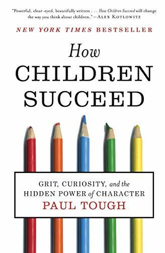How Children Succeed (Grit, Curiosity, and the Hidden Power of Character) - 9780544104402 by Paul Tough, 9780544104402
