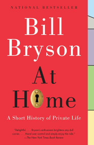 At Home (A Short History of Private Life) by Bill Bryson, 9780767919395