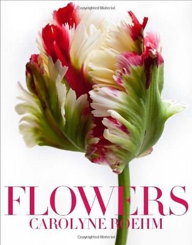 Flowers - 9780770436766 by Carolyne Roehm, 9780770436766