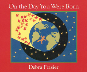 On the Day You Were Born - 9780152059446 by Debra Frasier, 9780152059446