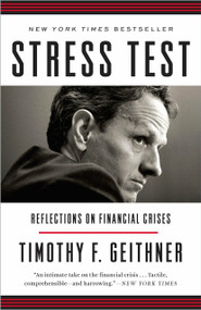 Stress Test (Reflections on Financial Crises) by Timothy F. Geithner, 9780804138611