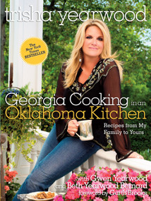 Georgia Cooking in an Oklahoma Kitchen (Recipes from My Family to Yours: A Cookbook) - 9780804186629 by Trisha Yearwood, Garth Brooks, 9780804186629