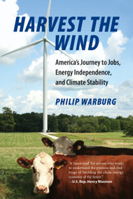 Harvest the Wind (America's Journey to Jobs, Energy Independence, and Climate Stability) - 9780807001073 by Philip Warburg, 9780807001073