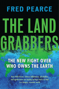 The Land Grabbers (The New Fight over Who Owns the Earth) - 9780807003411 by Fred Pearce, 9780807003411