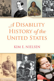 A Disability History of the United States - 9780807022047 by Kim E. Nielsen, 9780807022047