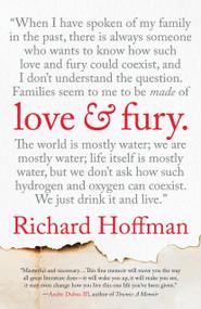 Love and Fury (A Memoir) - 9780807044711 by Richard Hoffman, 9780807044711