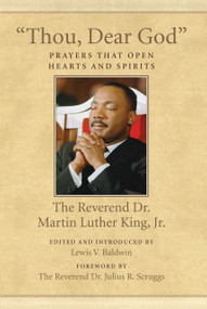 """""""Thou, Dear God"""" (Prayers That Open Hearts and Spirits) - 9780807086087 by Dr. Martin Luther King, Jr., Lewis V. Baldwin, Reverend Dr. Julius R. Scruggs, 9780807086087"""