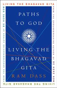 Paths to God (Living the Bhagavad Gita) by Ram Dass, 9781400054039