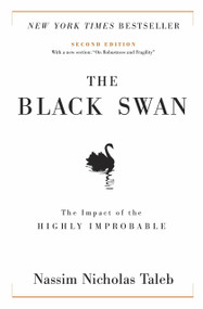 """The Black Swan: Second Edition (The Impact of the Highly Improbable: With a new section: """"On Robustness and Fragility"""") - 9781400063512 by Nassim Nicholas Taleb, 9781400063512"""