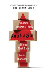 Antifragile (Things That Gain from Disorder) - 9781400067824 by Nassim Nicholas Taleb, 9781400067824